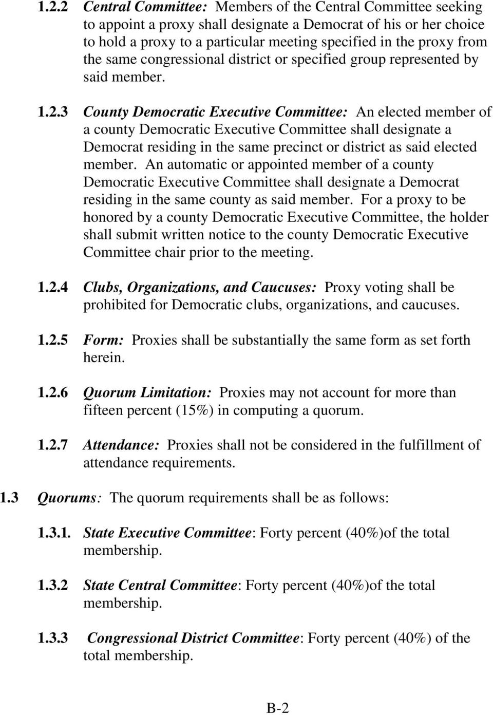 3 County Democratic Executive Committee: An elected member of a county Democratic Executive Committee shall designate a Democrat residing in the same precinct or district as said elected member.