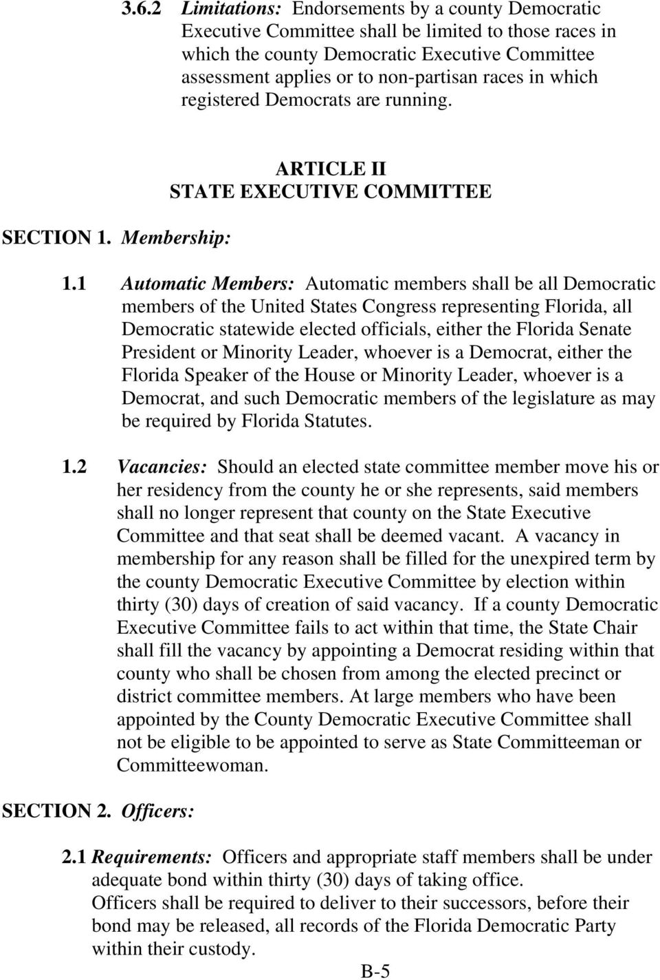 1 Automatic Members: Automatic members shall be all Democratic members of the United States Congress representing Florida, all Democratic statewide elected officials, either the Florida Senate