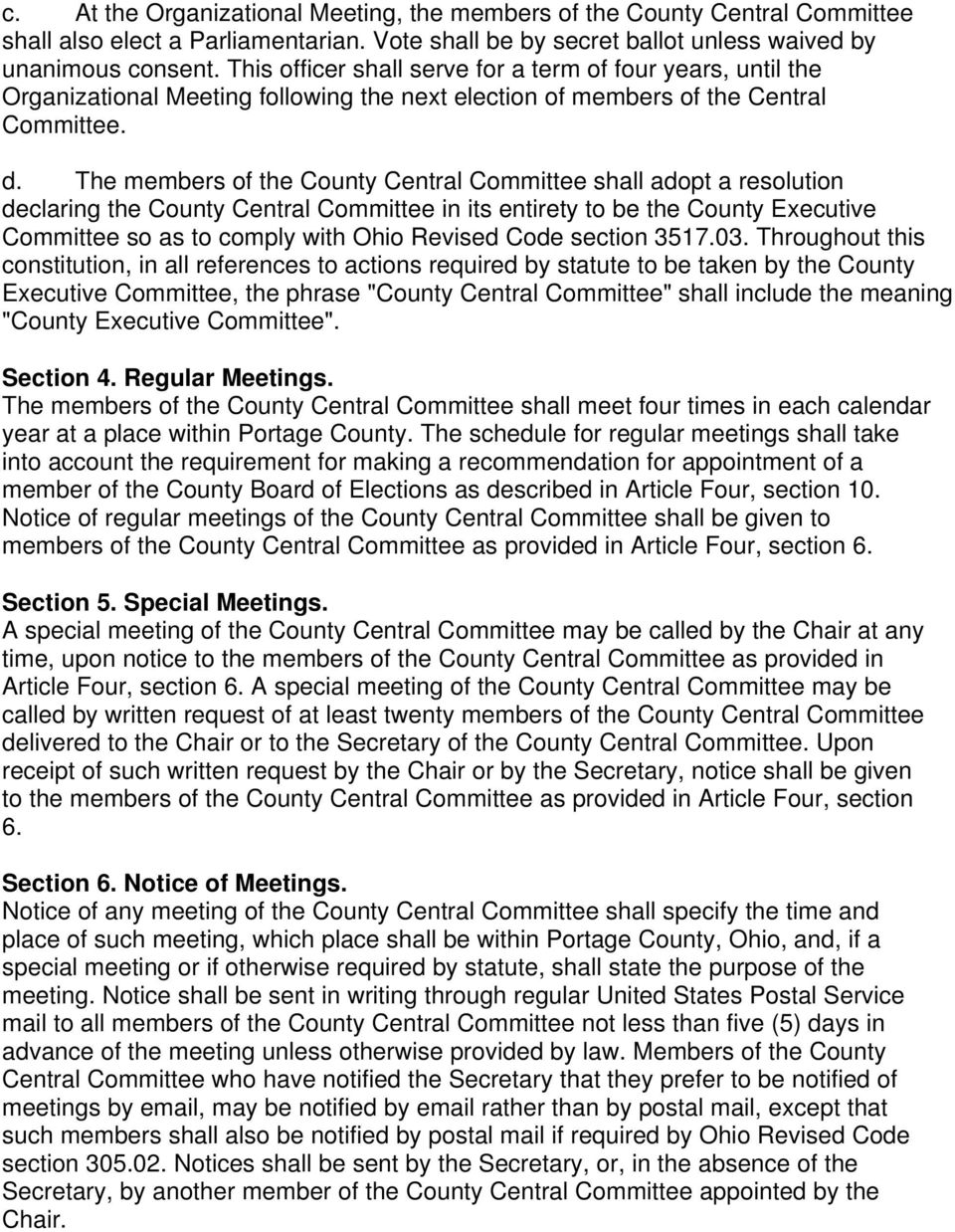 The members of the County Central Committee shall adopt a resolution declaring the County Central Committee in its entirety to be the County Executive Committee so as to comply with Ohio Revised Code