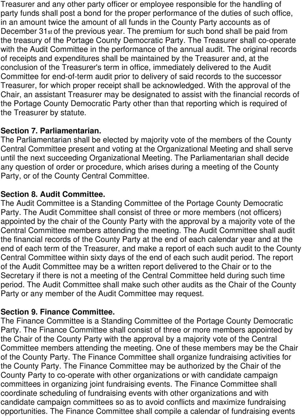 The Treasurer shall co-operate with the Audit Committee in the performance of the annual audit.