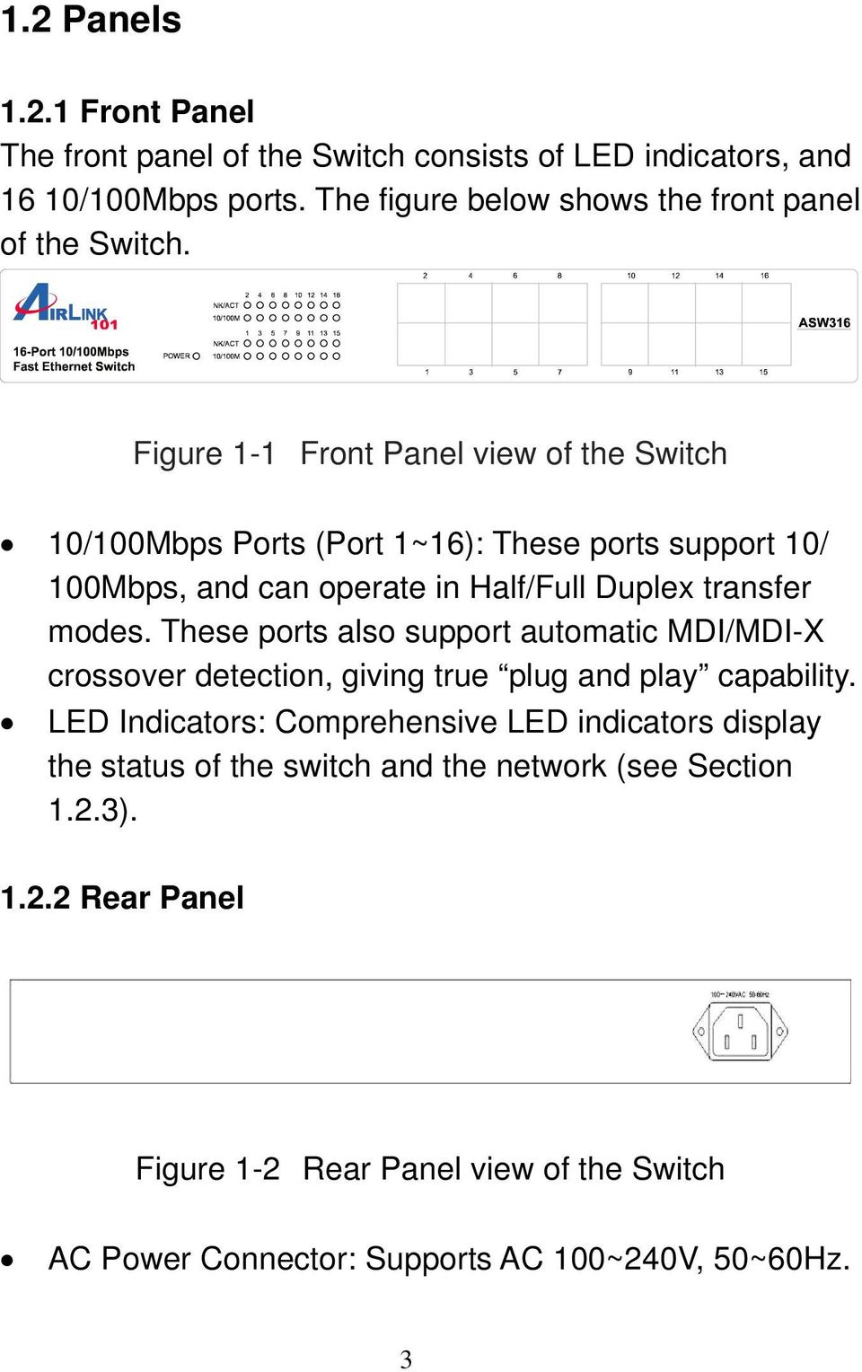 Figure 1-1 Front Panel view of the Switch 10/100Mbps Ports (Port 1~16): These ports support 10/ 100Mbps, and can operate in Half/Full Duplex transfer modes.