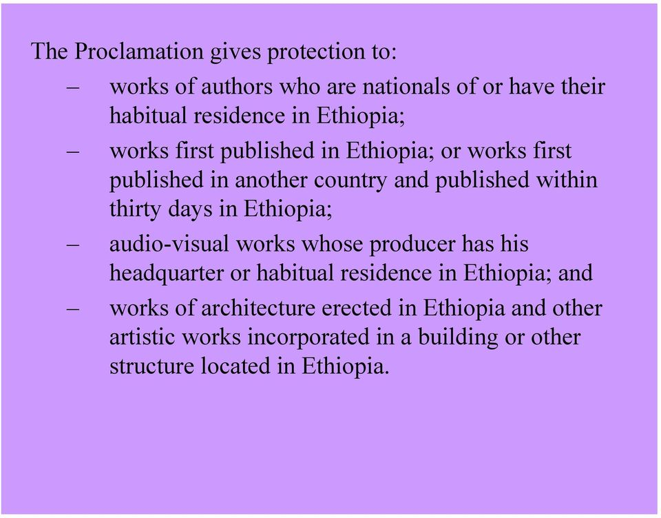 days in Ethiopia; audio-visual works whose producer has his headquarter or habitual residence in Ethiopia; and works