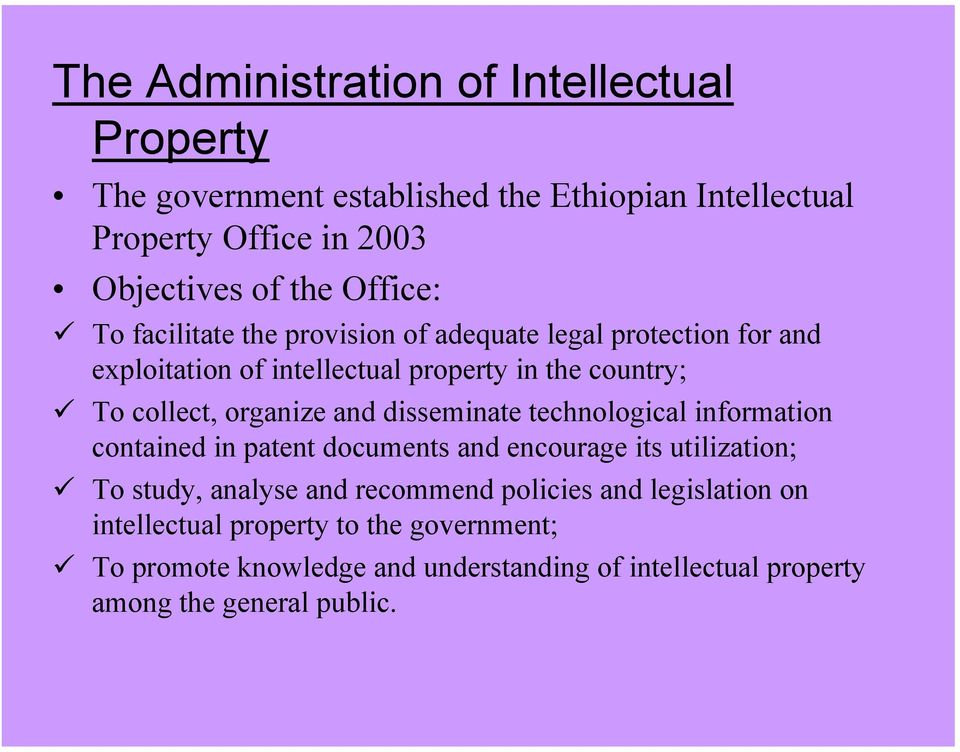 To collect, organize and disseminate technological information contained in patent documents and encourage its utilization;!