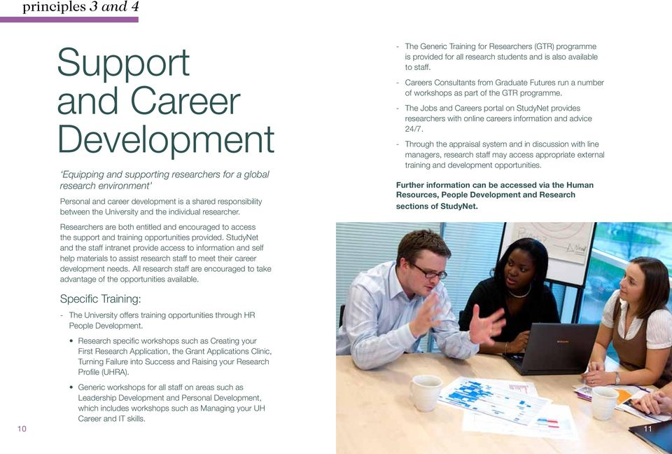 StudyNet and the staff intranet provide access to information and self help materials to assist research staff to meet their career development needs.