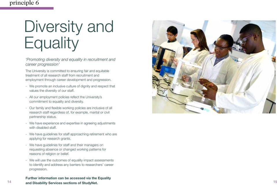 All our employment policies reflect the University s commitment to equality and diversity.
