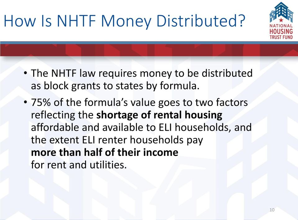 75% of the formula s value goes to two factors reflecting the shortage of rental
