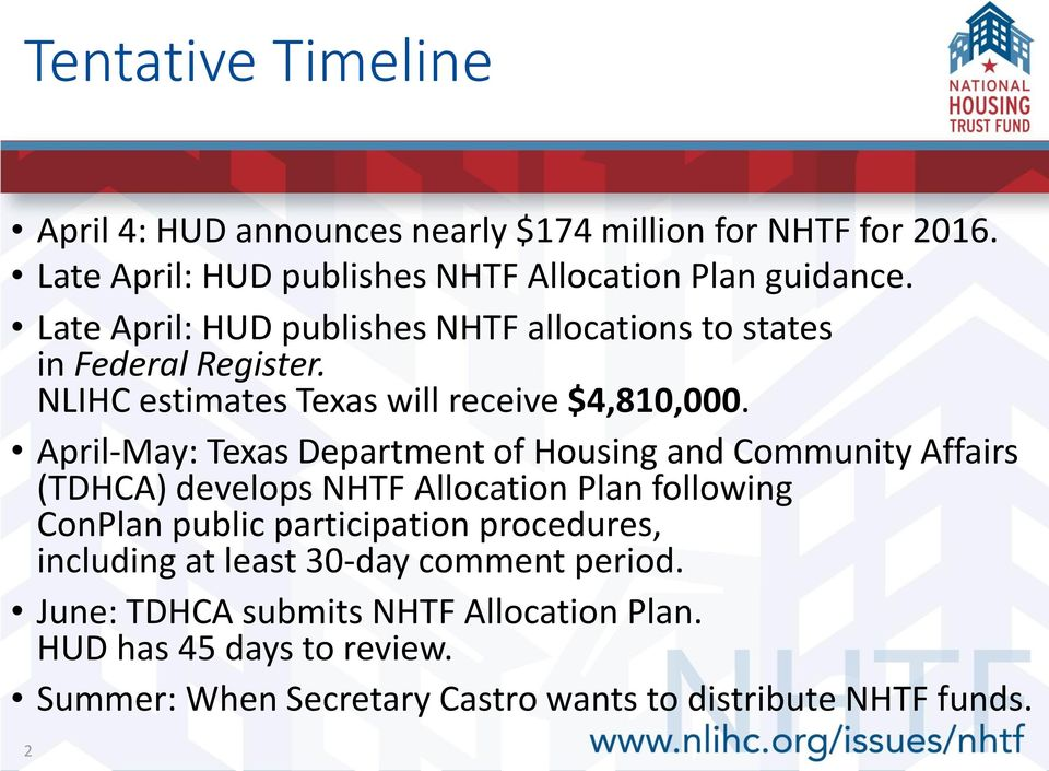 April-May: Texas Department of Housing and Community Affairs (TDHCA) develops NHTF Allocation Plan following ConPlan public participation