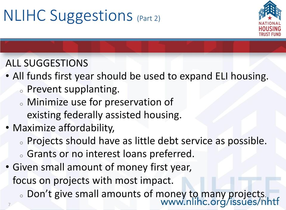 Maximize affordability, o Projects should have as little debt service as possible.