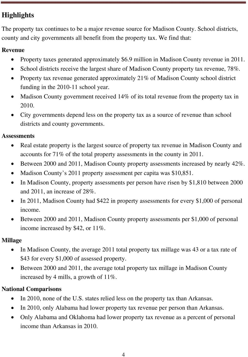 School districts receive the largest share of Madison County property tax revenue, 78%.