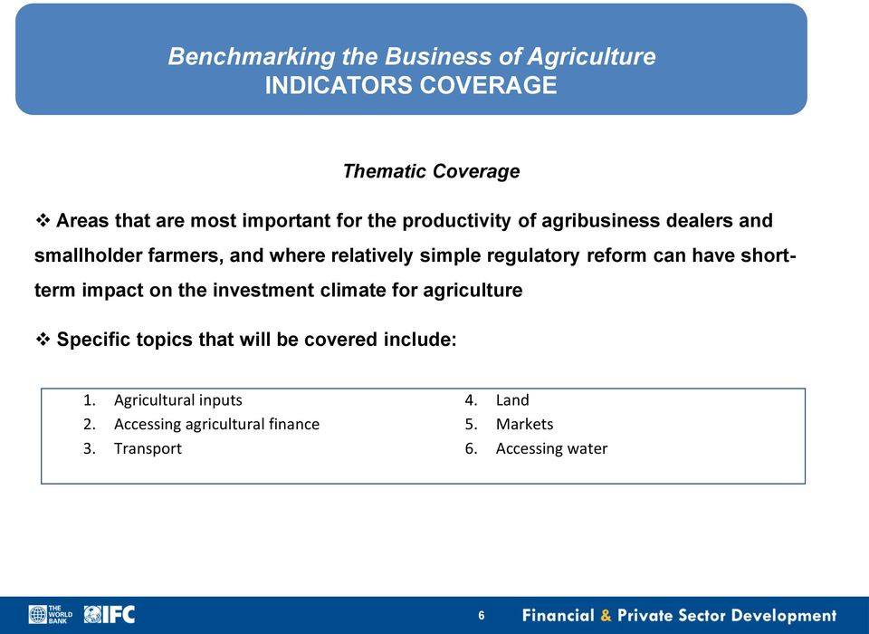 shortterm impact on the investment climate for agriculture Specific topics that will be covered