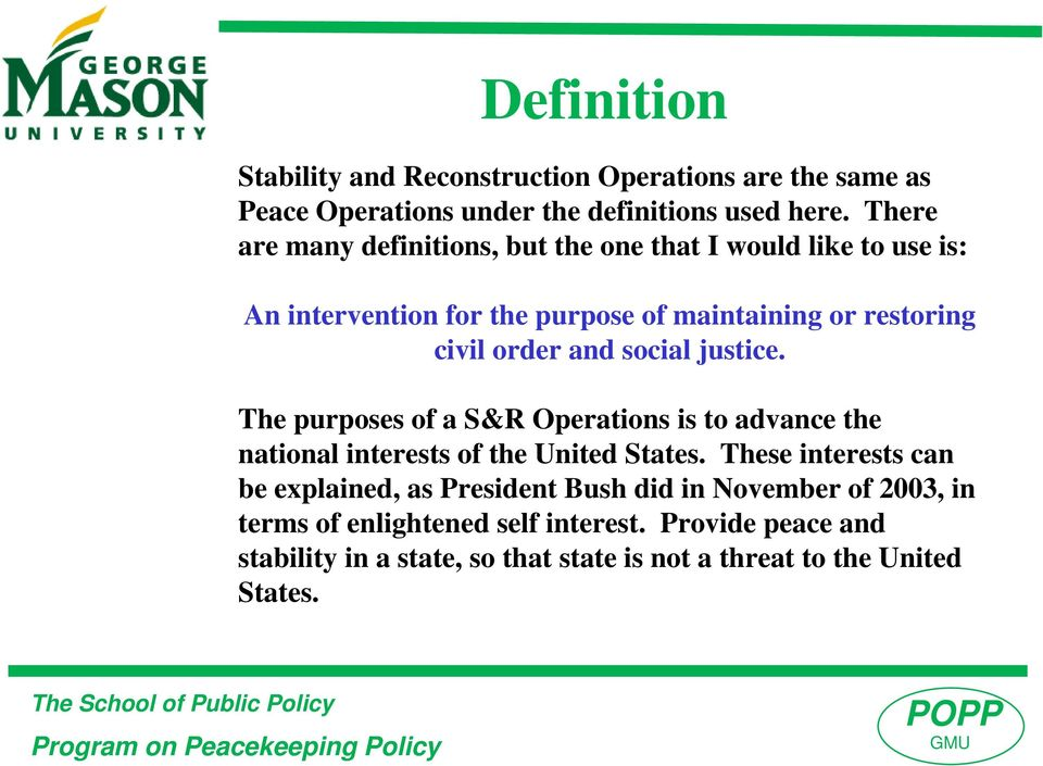social justice. The purposes of a S&R Operations is to advance the national interests of the United States.