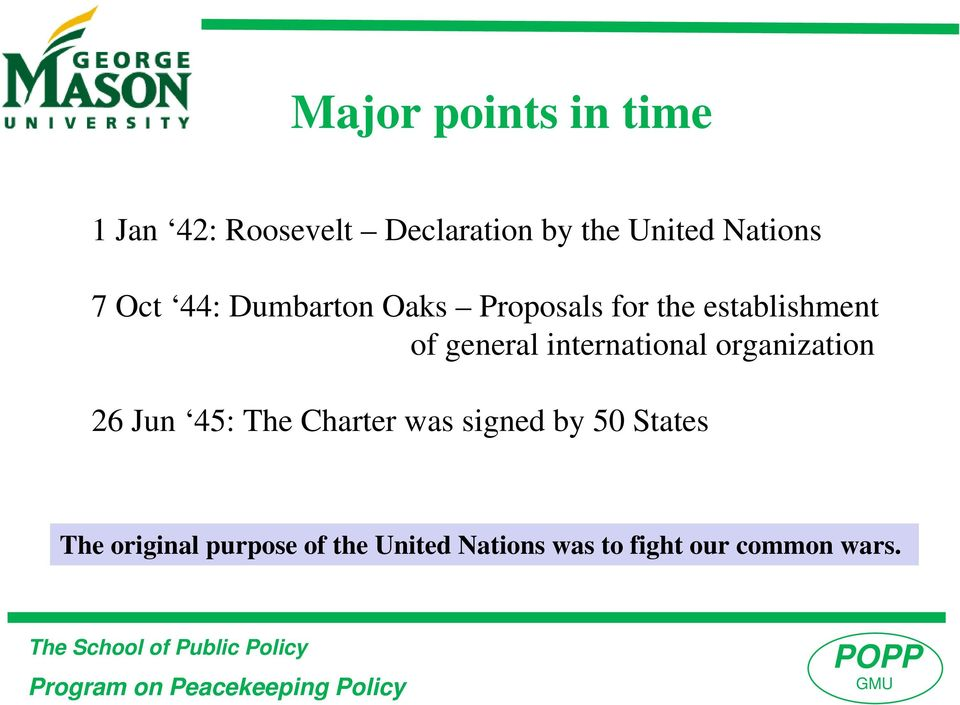 general international organization 26 Jun 45: The Charter was signed by