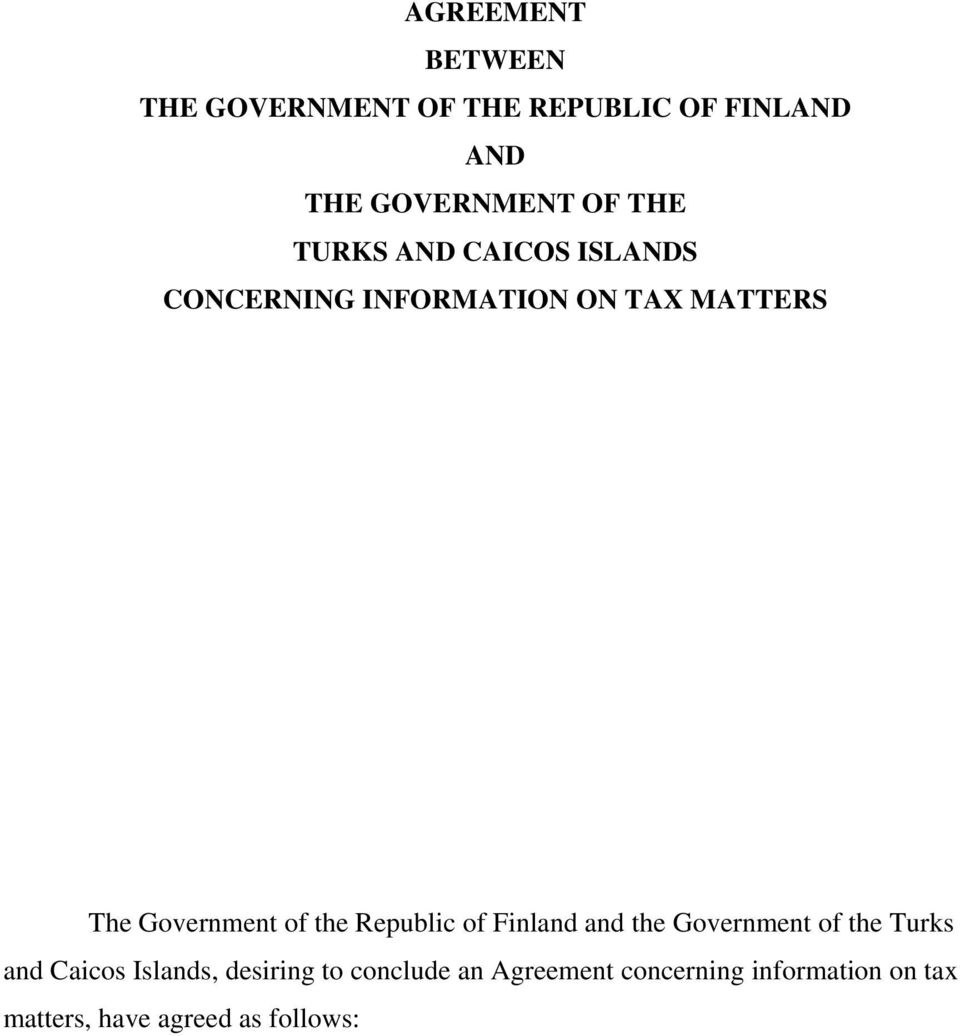 the Republic of Finland and the Government of the Turks and Caicos Islands, desiring