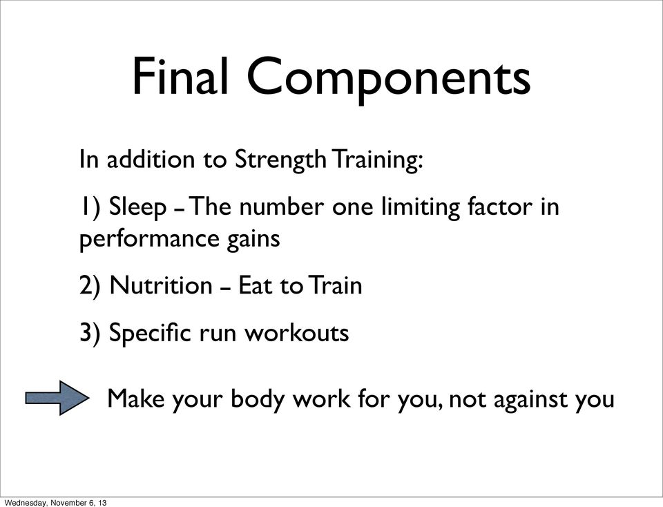 performance gains 2) Nutrition Eat to Train 3)