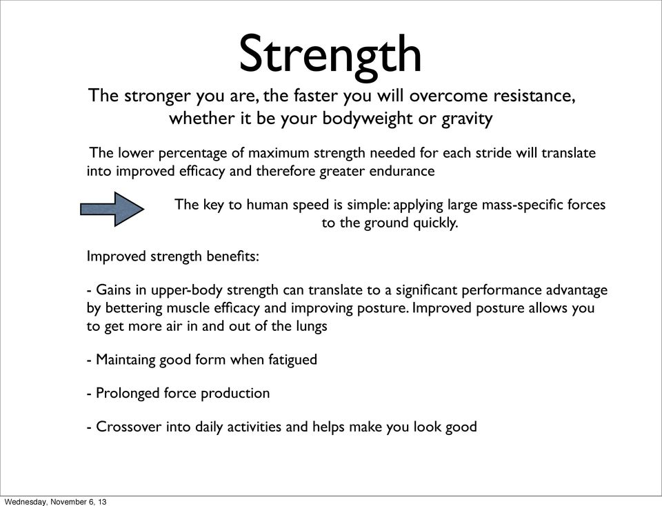 to the ground quickly. - Gains in upper-body strength can translate to a significant performance advantage by bettering muscle efficacy and improving posture.