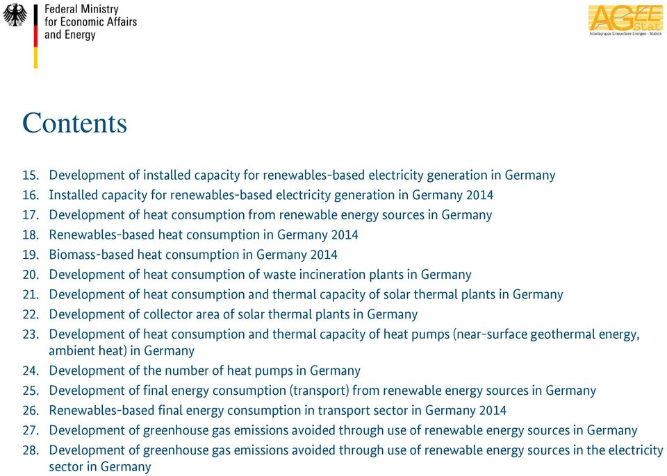 Development of heat consumption of waste incineration plants in Germany 21. Development of heat consumption and thermal capacity of solar thermal plants in Germany 22.