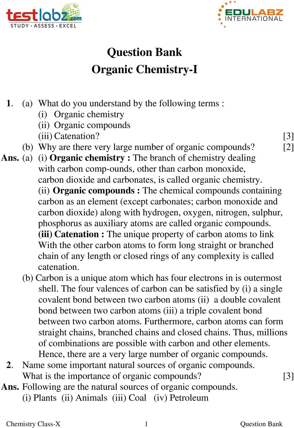 (a) (i) Organic chemistry : The branch of chemistry dealing with carbon comp-ounds, other than carbon monoxide, carbon dioxide and carbonates, is called organic chemistry.