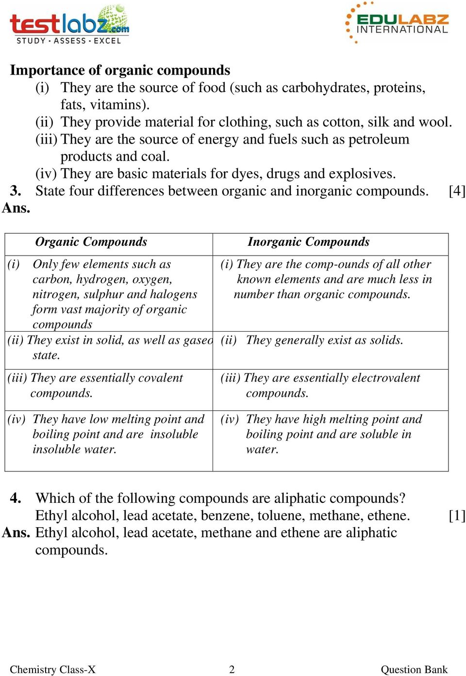 State four differences between organic and inorganic compounds. [4] Ans.