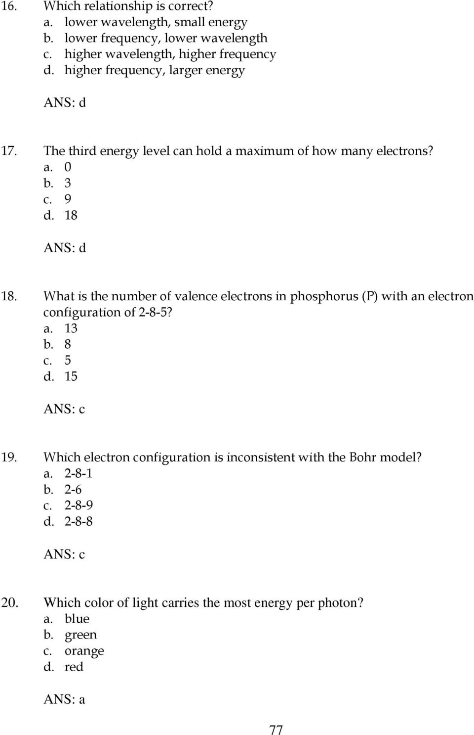 What is the number of valence electrons in phosphorus (P) with an electron configuration of 2-8-5? a. 13 b. 8 c. 5 d. 15 19.