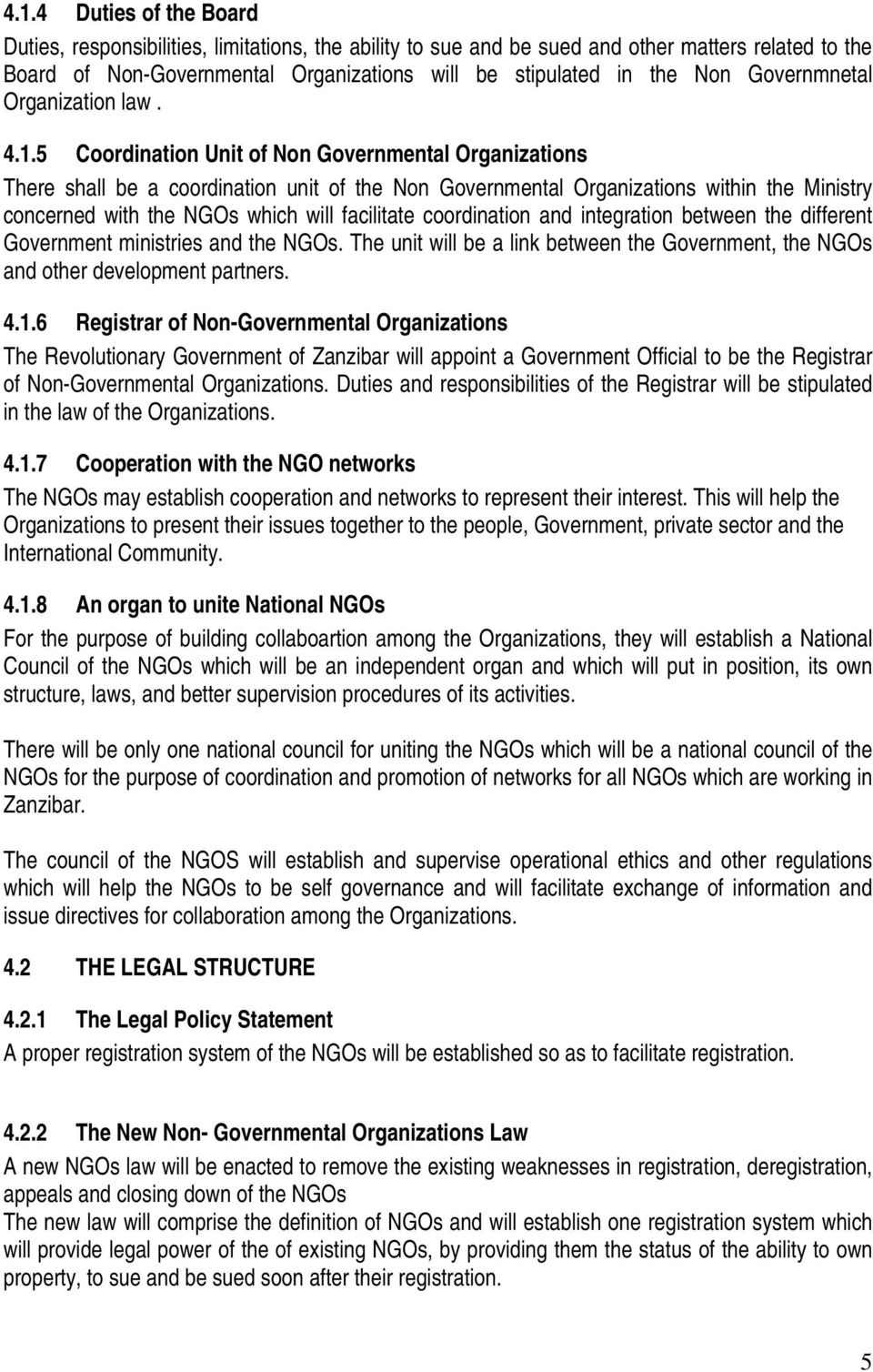 5 Coordination Unit of Non Governmental Organizations There shall be a coordination unit of the Non Governmental Organizations within the Ministry concerned with the NGOs which will facilitate