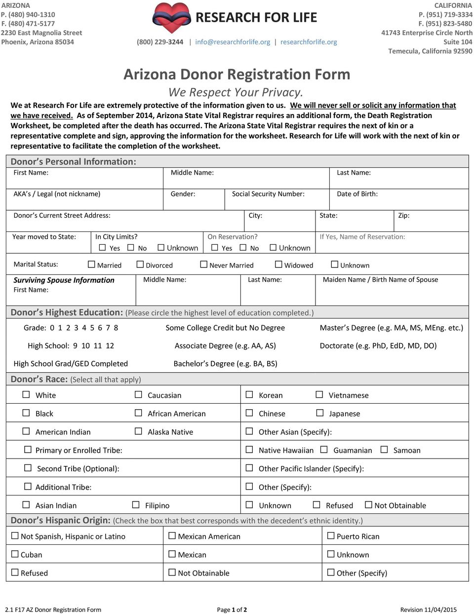 As of September 2014, Arizona State Vital Registrar requires an additional form, the Death Registration Worksheet, be completed after the death has occurred.