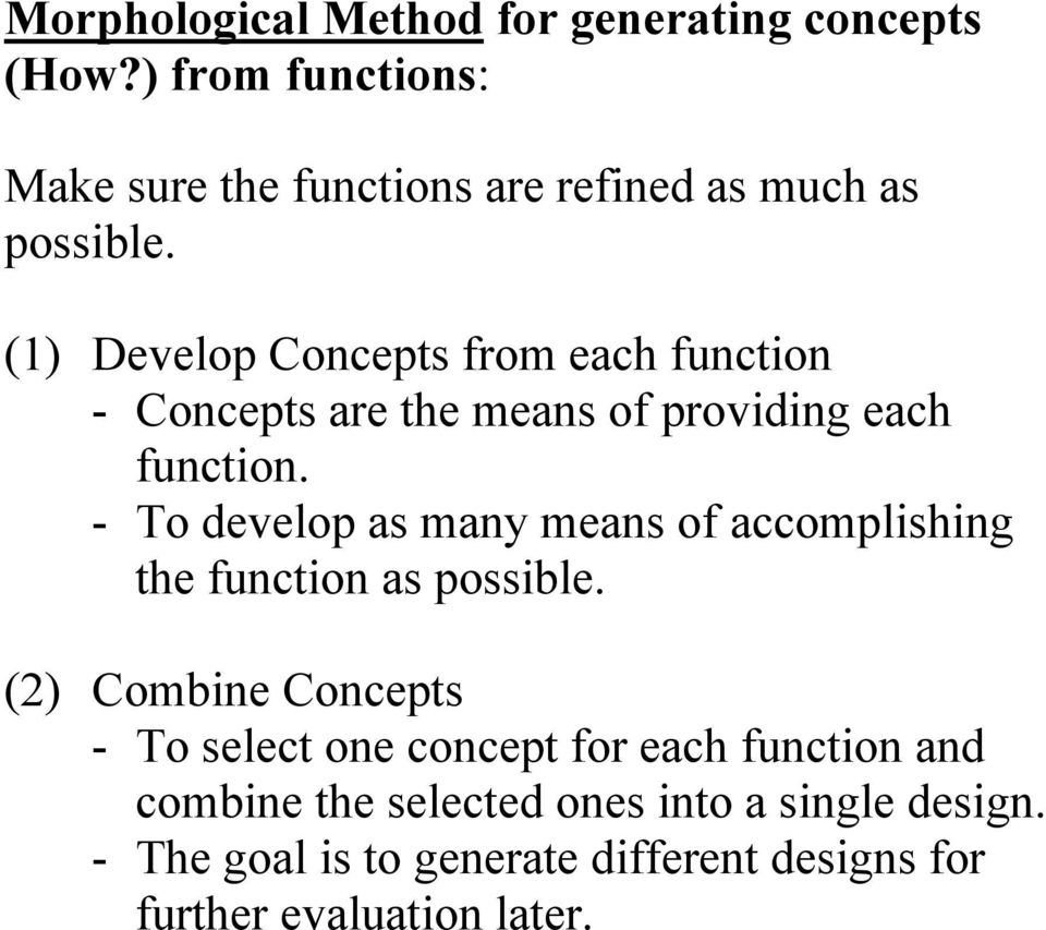 (1) Develop Concepts from each function - Concepts are the means of providing each function.