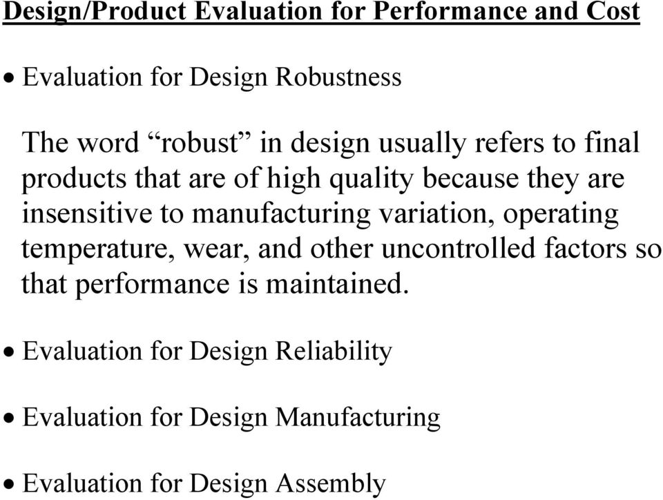 manufacturing variation, operating temperature, wear, and other uncontrolled factors so that performance