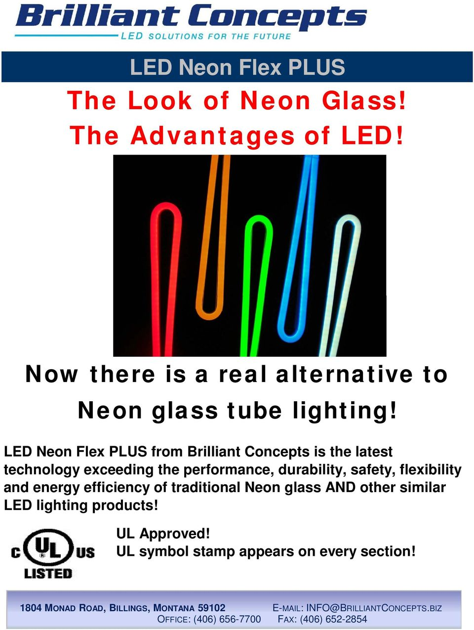 LED Neon Flex PLUS from Brilliant Concepts is the latest technology exceeding the performance,