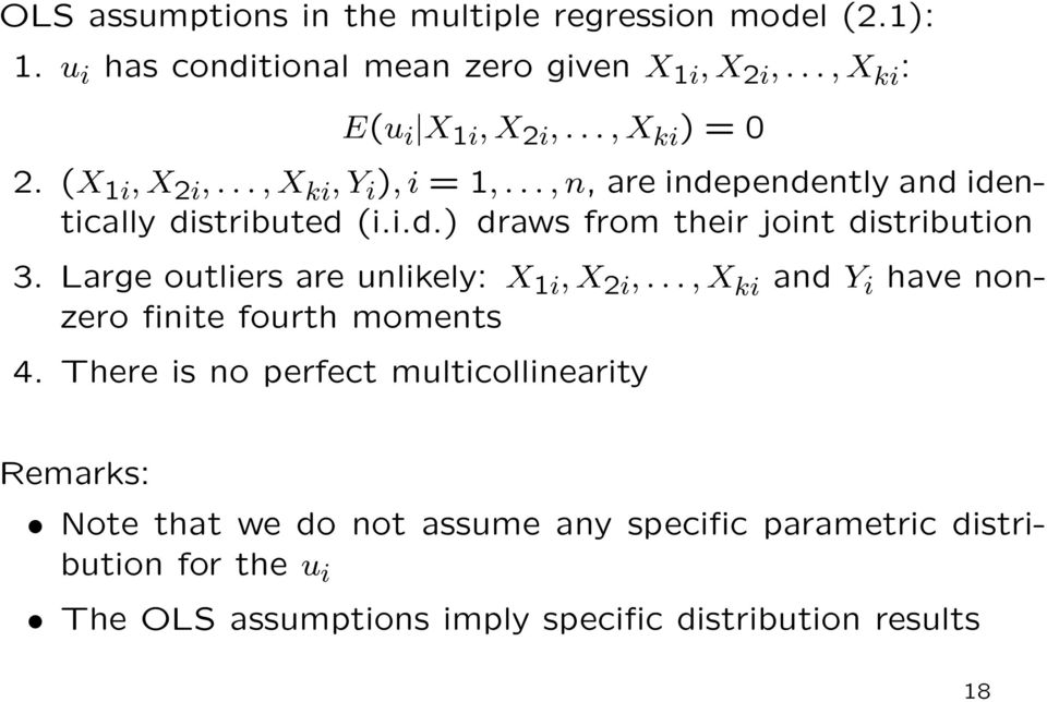 Large outliers are unlikely: X 1i, X 2i,..., X ki and Y i have nonzero finite fourth moments 4.