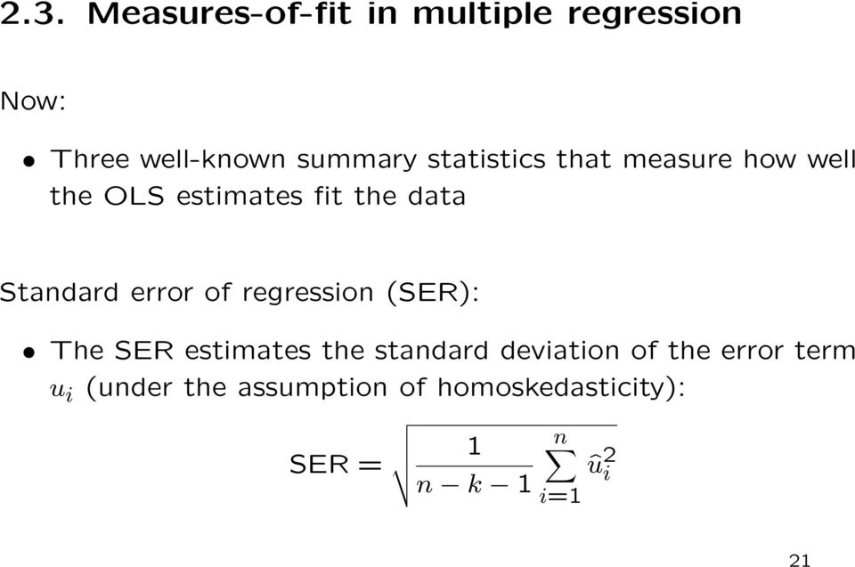 error of regression (SER): The SER estimates the standard deviation of the