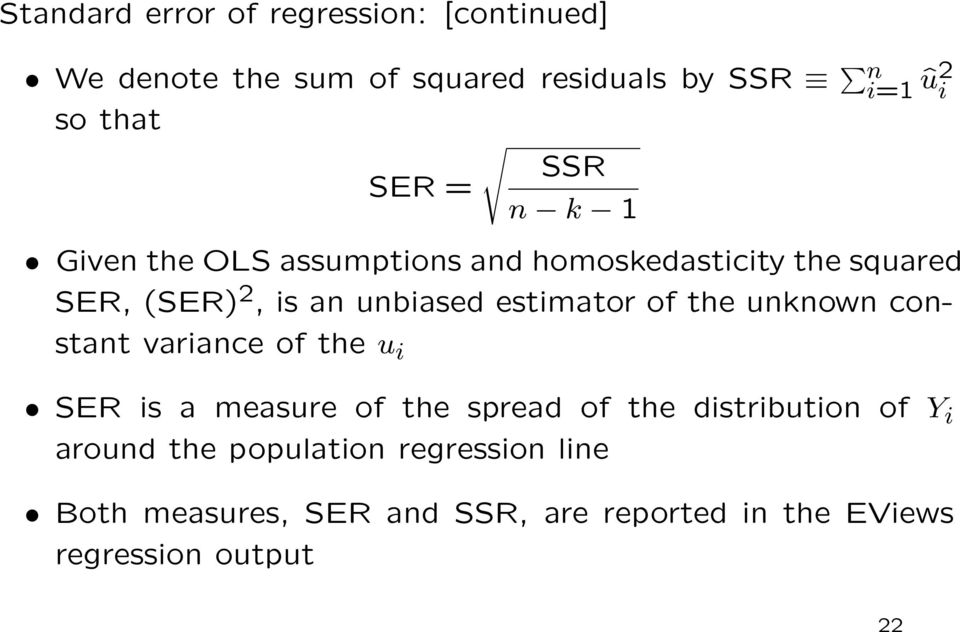 estimator of the unknown constant variance of the u i SER is a measure of the spread of the distribution of Y