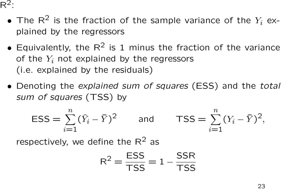 by the residuals) Denoting the explained sum of squares (ESS) and the total sum of squares (TSS) by ESS =