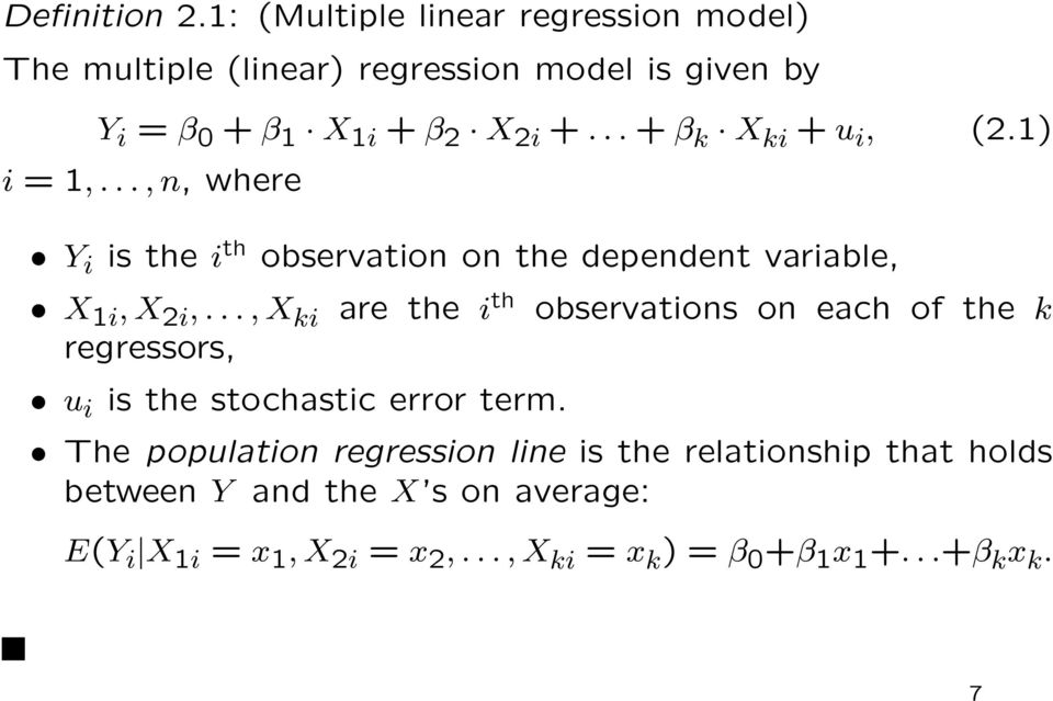 .. + β k X ki + u i, (2.1) i = 1,..., n, where Y i is the i th observation on the dependent variable, X 1i, X 2i,.