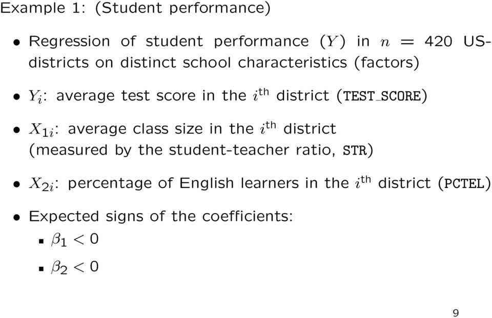1i : average class size in the i th district (measured by the student-teacher ratio, STR) X 2i :