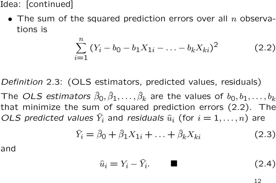 .., ˆβ k are the values of b 0, b 1,..., b k that minimize the sum of squared prediction errors (2.2).