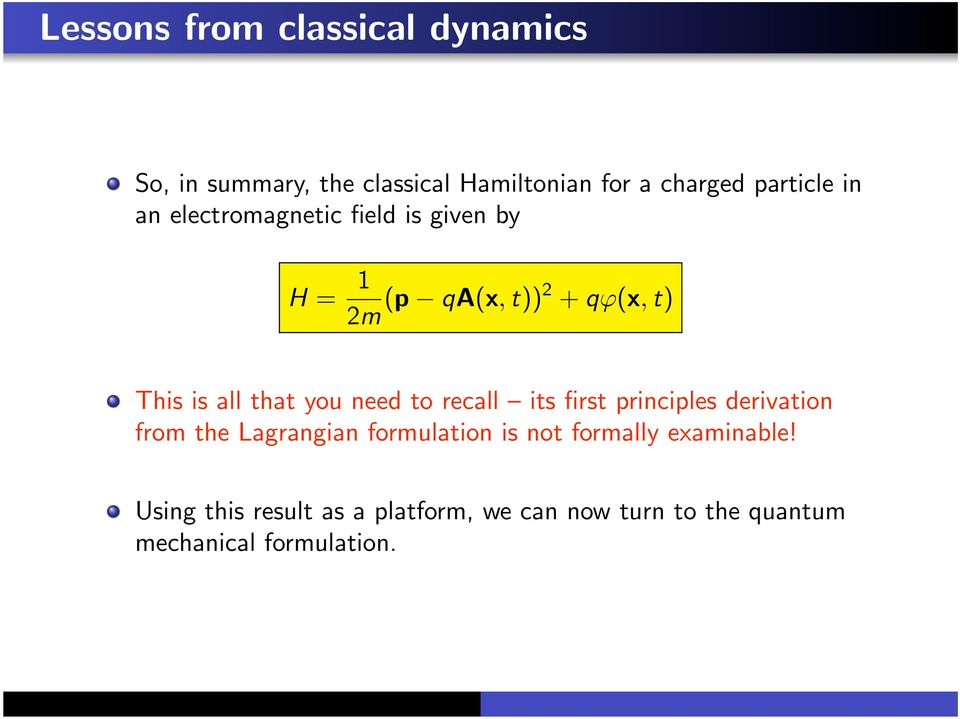 need to recall its first principles derivation from the Lagrangian formulation is not formally