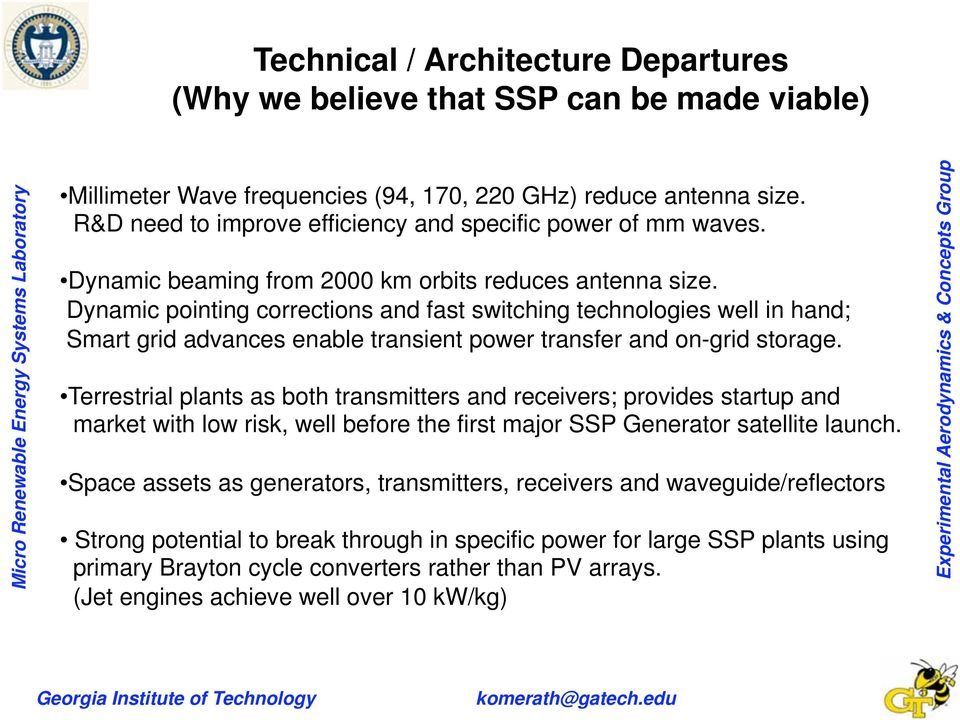 Dynamic pointing corrections and fast switching technologies well in hand; Smart grid advances enable transient power transfer and on-grid storage.