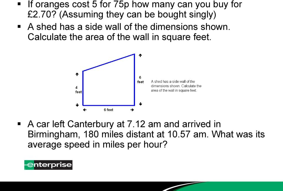 shown. Calculate the area of the wall in square feet. A car left Canterbury at 7.