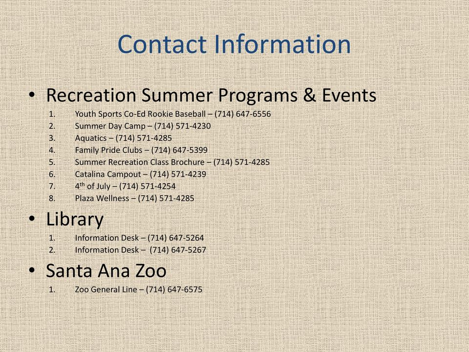 Summer Recreation Class Brochure (714) 571-4285 6. Catalina Campout (714) 571-4239 7. 4 th of July (714) 571-4254 8.