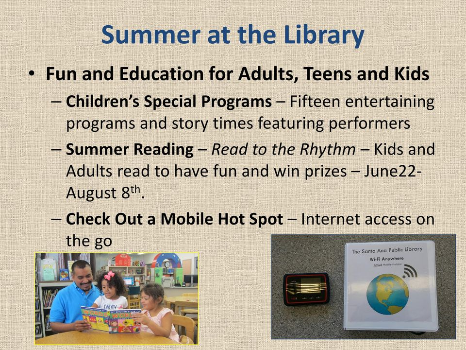 performers Summer Reading Read to the Rhythm Kids and Adults read to have fun