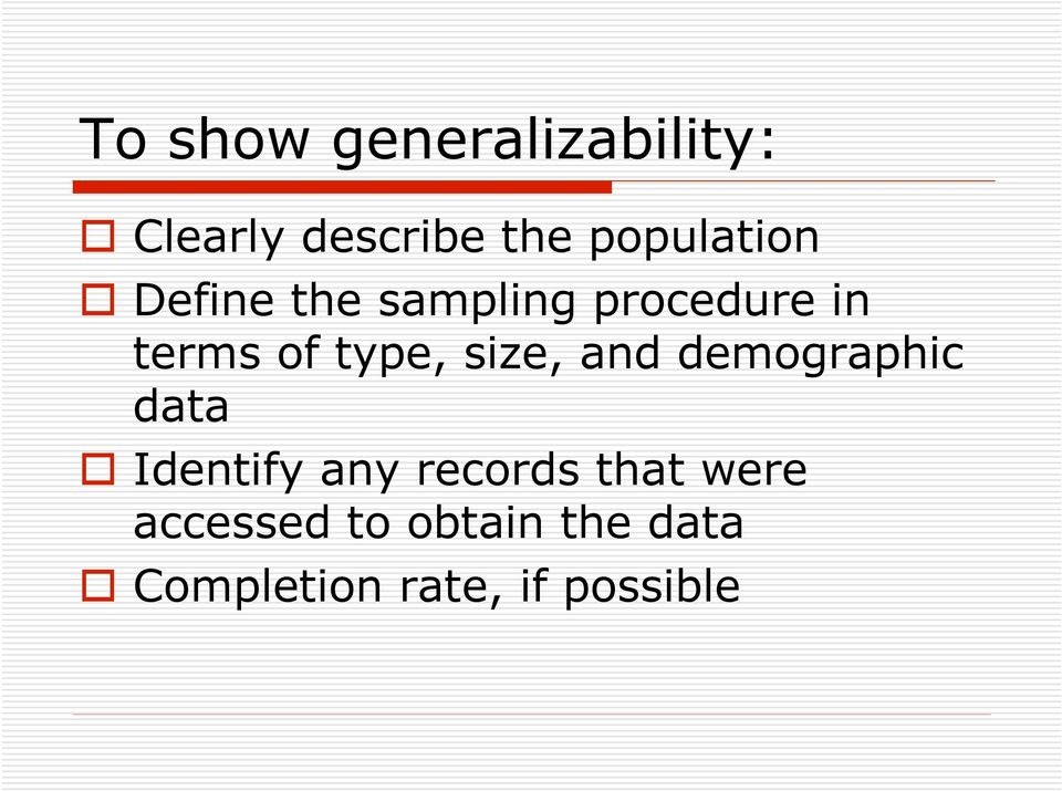 type, size, and demographic data Identify any records