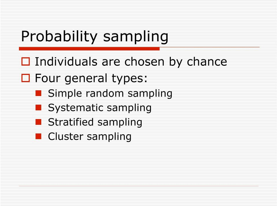 Simple random sampling Systematic
