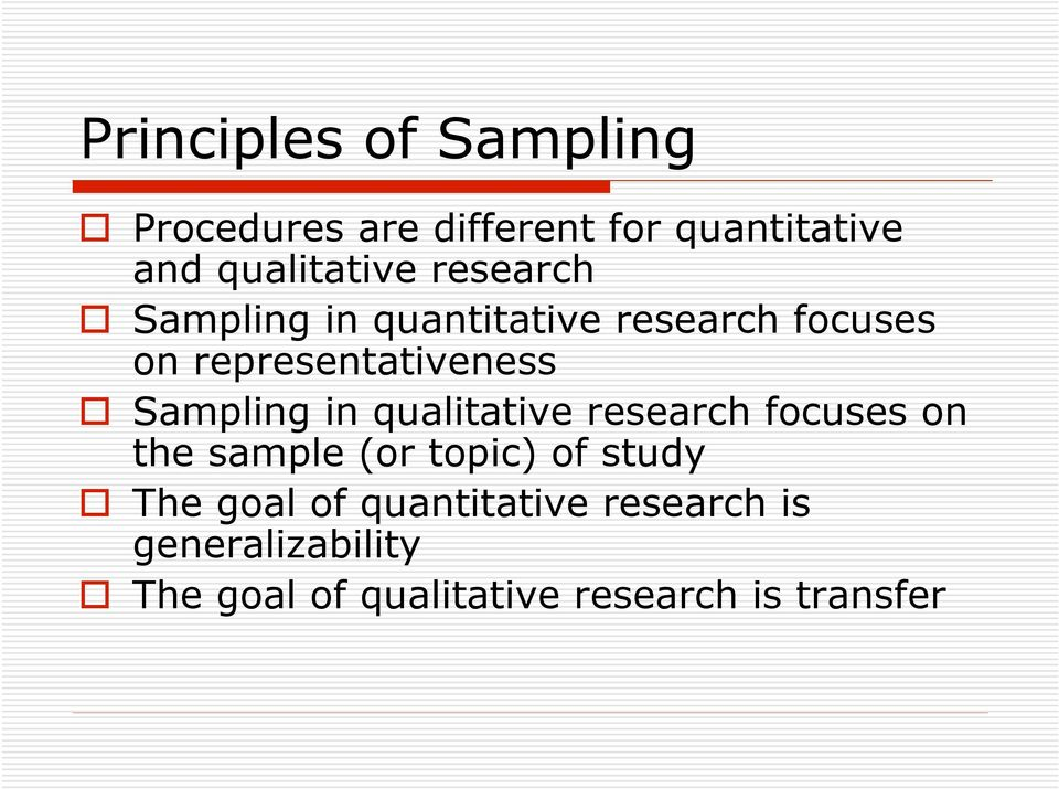 in qualitative research focuses on the sample (or topic) of study The goal of