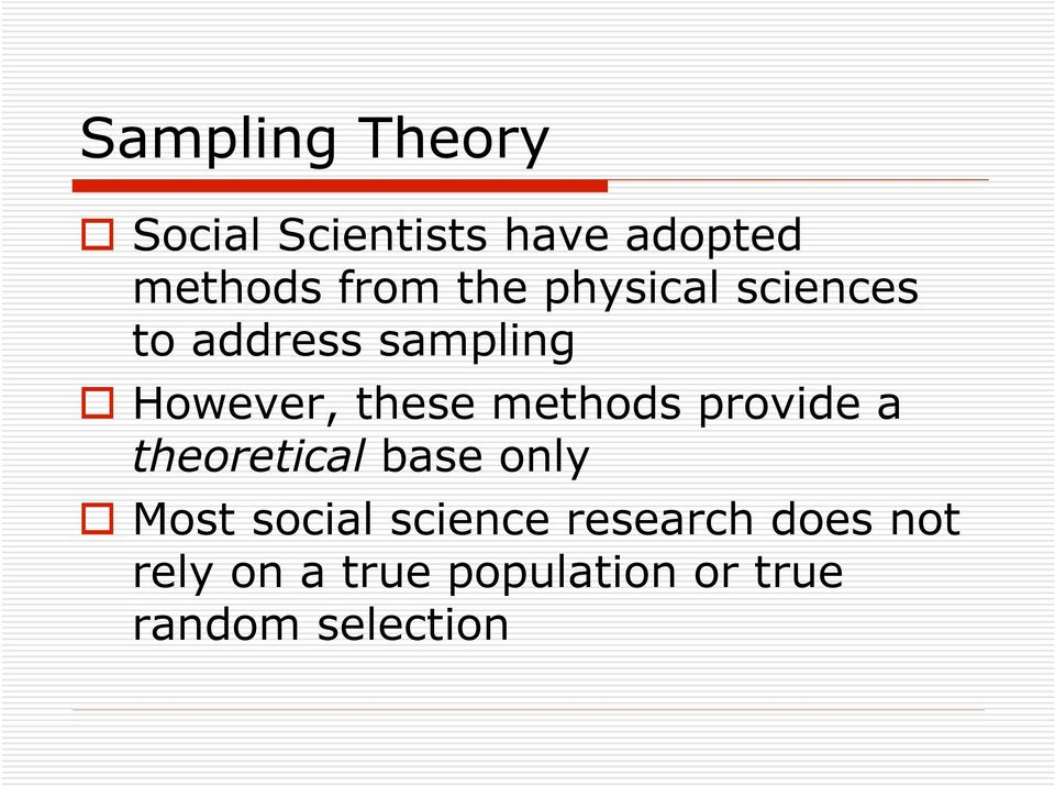 methods provide a theoretical base only Most social science
