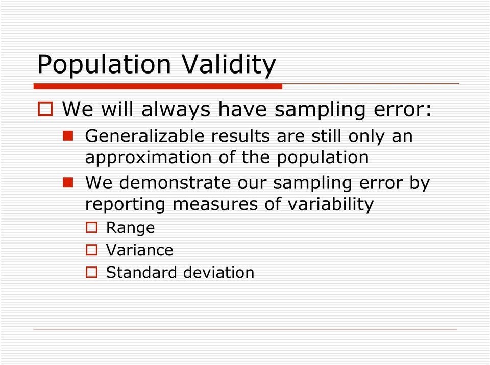 the population We demonstrate our sampling error by