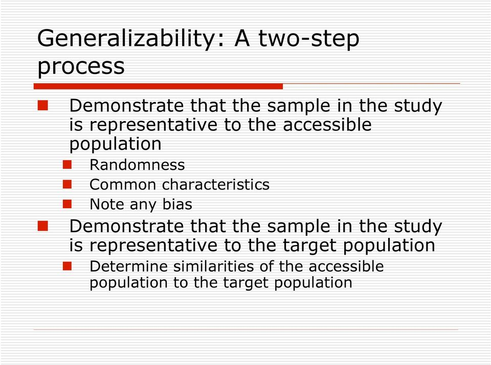 any bias Demonstrate that the sample in the study is representative to the target