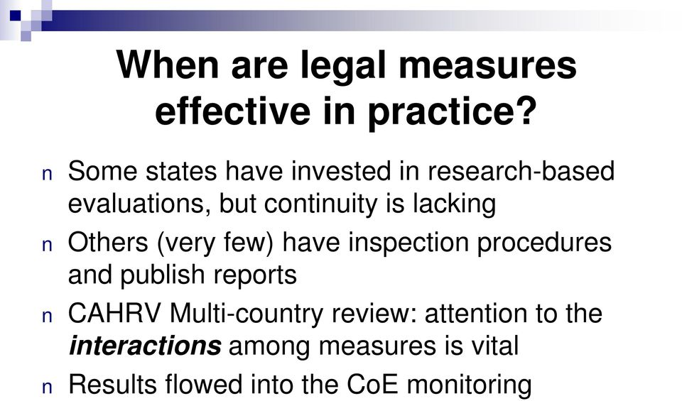 lacking Others (very few) have inspection procedures and publish reports CAHRV