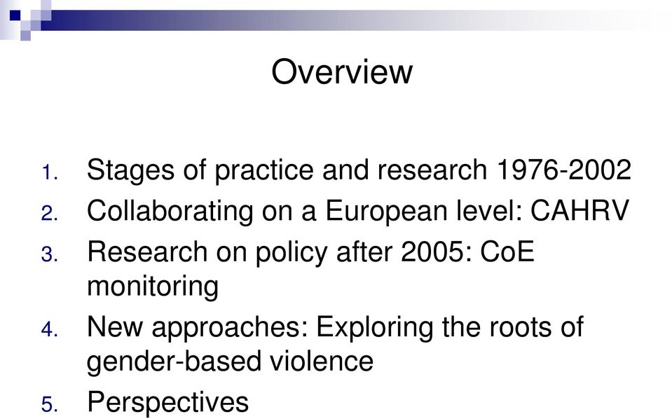 Research on policy after 2005: CoE monitoring 4.