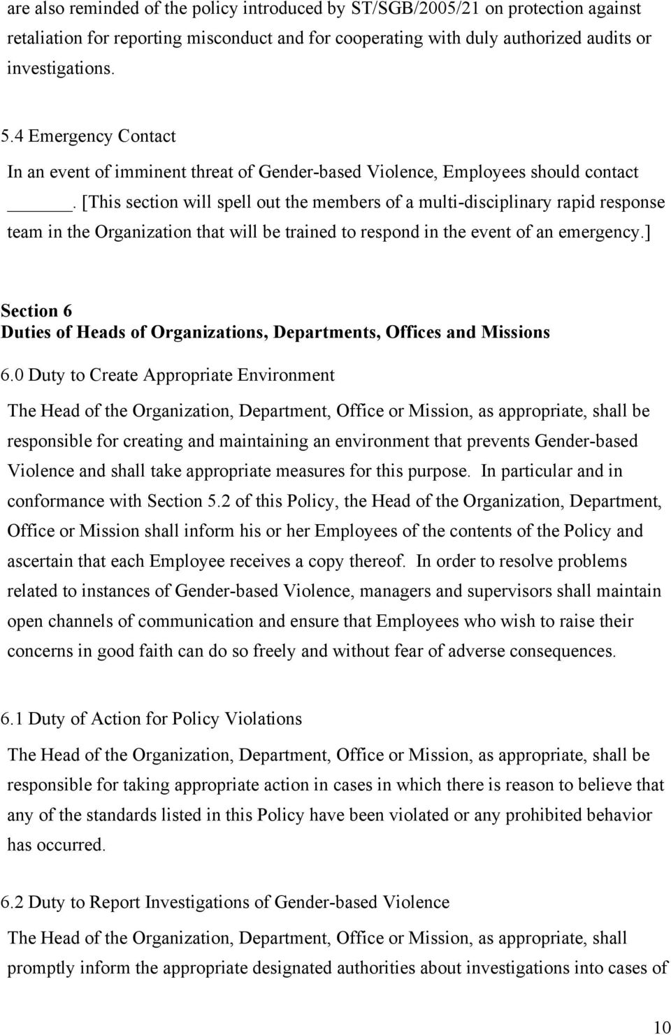 [This section will spell out the members of a multi-disciplinary rapid response team in the Organization that will be trained to respond in the event of an emergency.