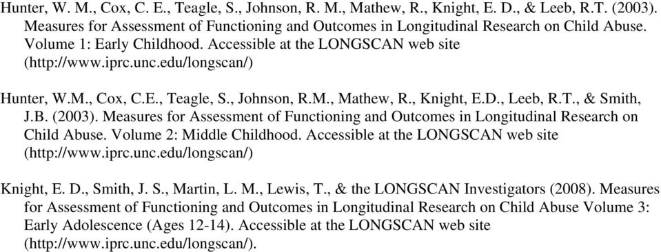 B. (2003). Measures for Assessment of Functioning and Outcomes in Longitudinal Research on Child Abuse. Volume 2: Middle Childhood. Accessible at the LONGSCAN web site (http://www.iprc.unc.edu/longscan/) Knight, E.